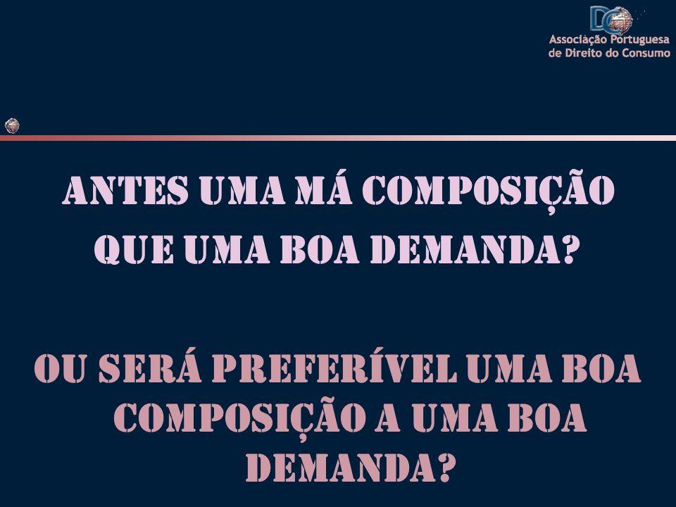 ANTES UMA MÁ COMPOSIÇÃO QUE UMA BOA DEMANDA