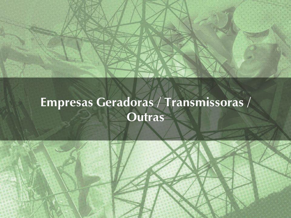 Empresas Geradoras / Transmissoras / Outras