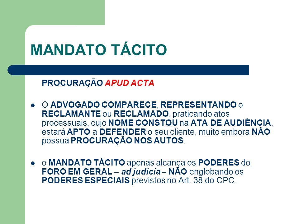 MANDATO TÁCITO PROCURAÇÃO APUD ACTA