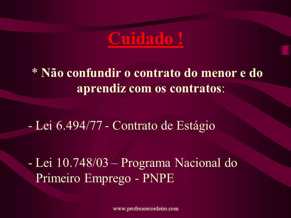 * Não confundir o contrato do menor e do aprendiz com os contratos: