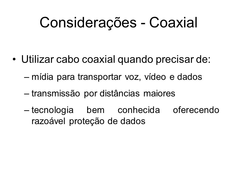 Considerações - Coaxial