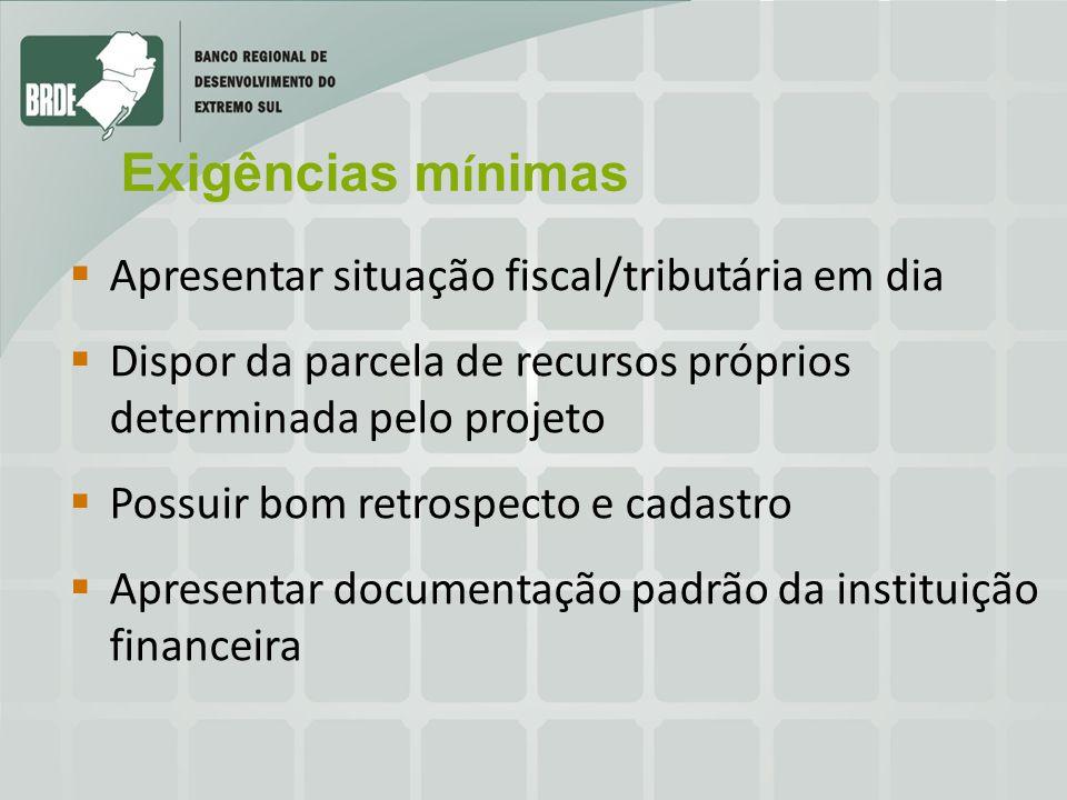 Exigências mínimas Apresentar situação fiscal/tributária em dia