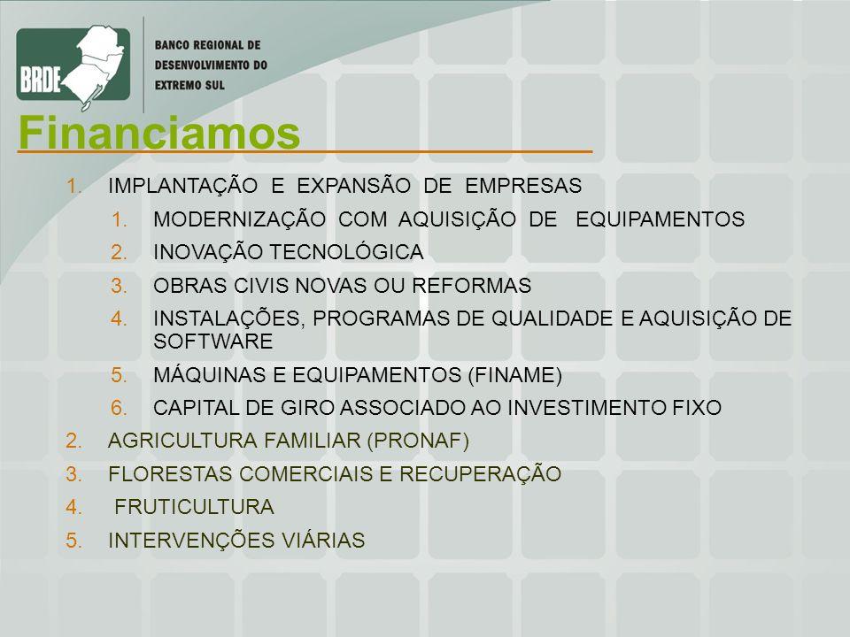 Financiamos IMPLANTAÇÃO E EXPANSÃO DE EMPRESAS