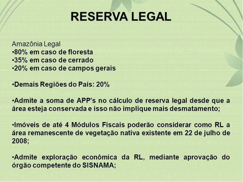 RESERVA LEGAL Amazônia Legal 80% em caso de floresta