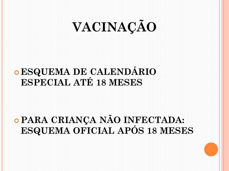 VACINAÇÃO ESQUEMA DE CALENDÁRIO ESPECIAL ATÉ 18 MESES