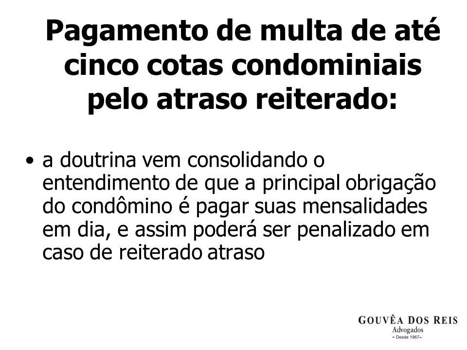 Pagamento de multa de até cinco cotas condominiais pelo atraso reiterado: