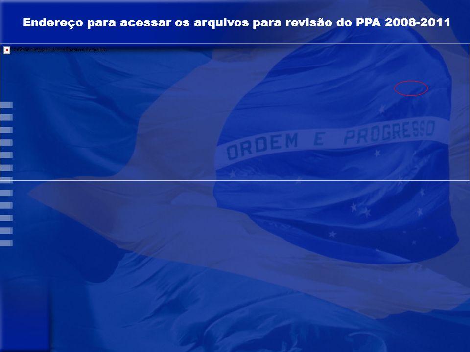 Endereço para acessar os arquivos para revisão do PPA 2008-2011