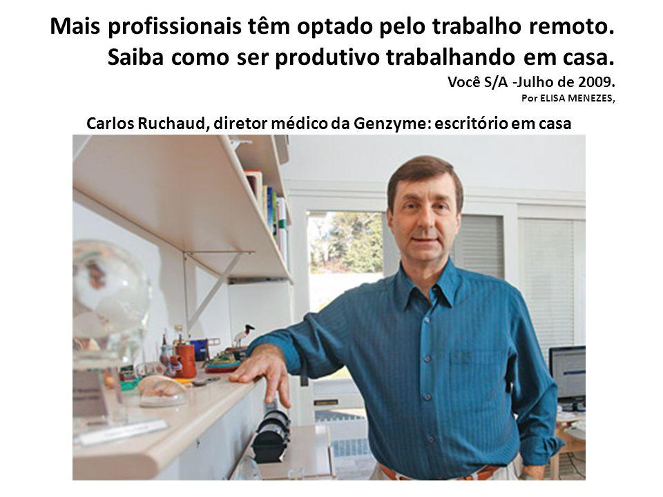 Carlos Ruchaud, diretor médico da Genzyme: escritório em casa