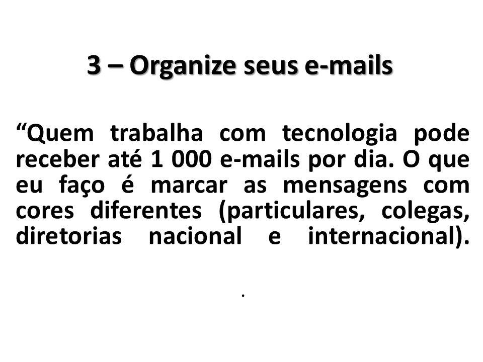 3 – Organize seus e-mails