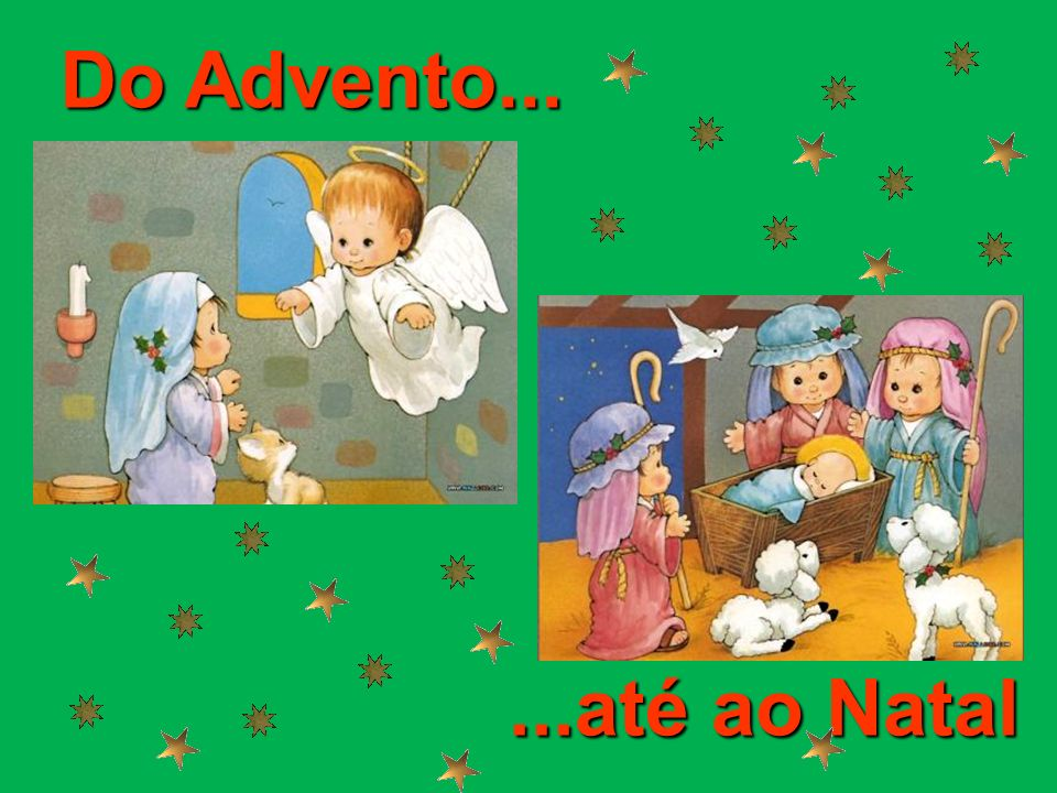 Do Advento... ...até ao Natal