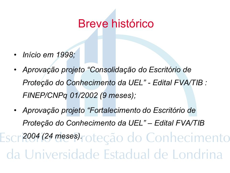 Breve histórico Início em 1998;
