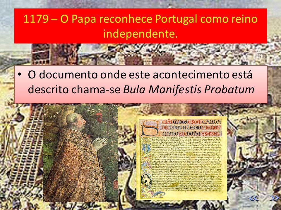 1179 – O Papa reconhece Portugal como reino independente.