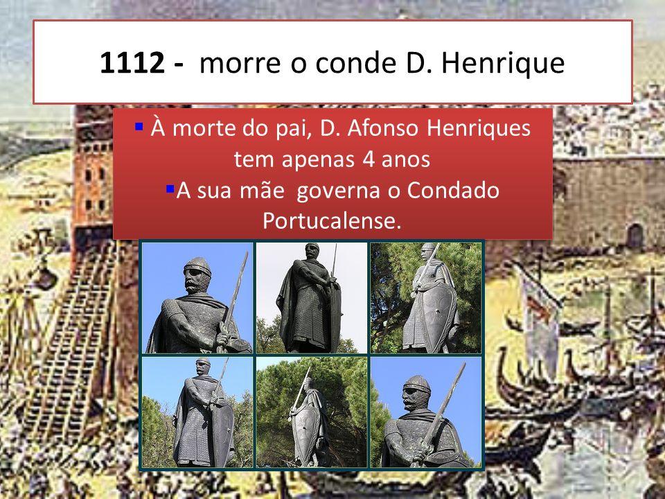 1112 - morre o conde D. Henrique