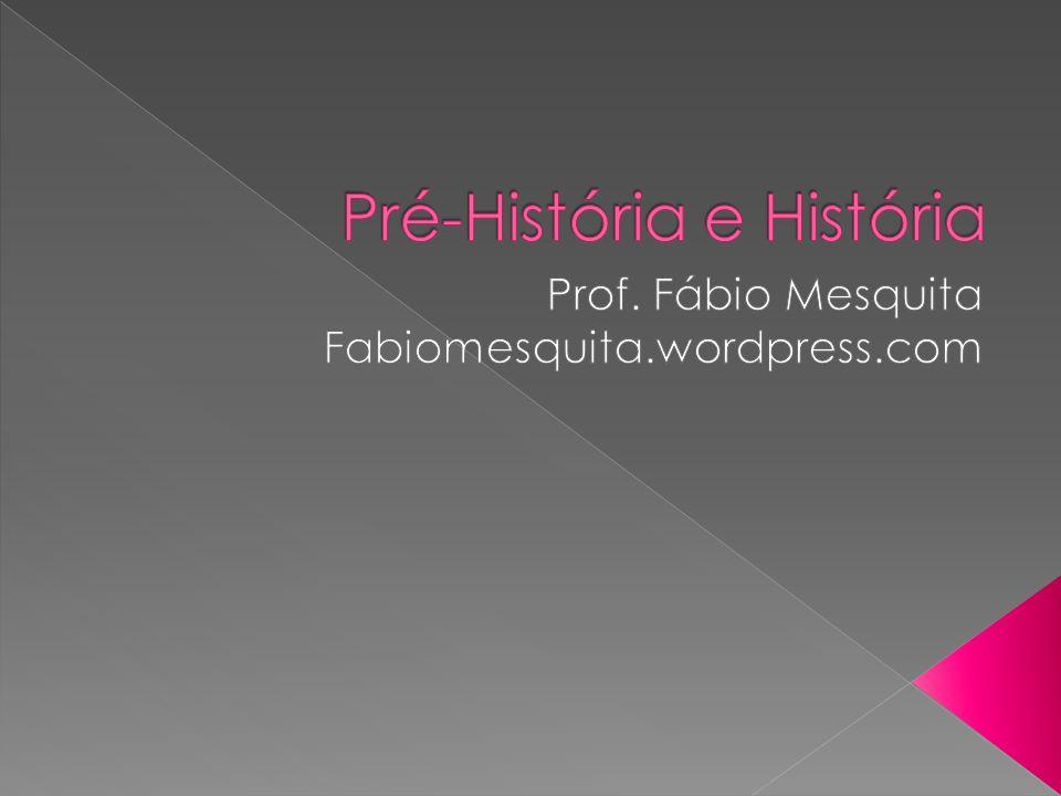 Pré-História e História