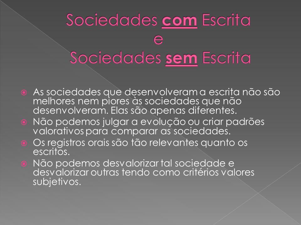 Sociedades com Escrita e Sociedades sem Escrita