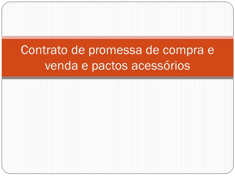 Contrato de promessa de compra e venda e pactos acessórios