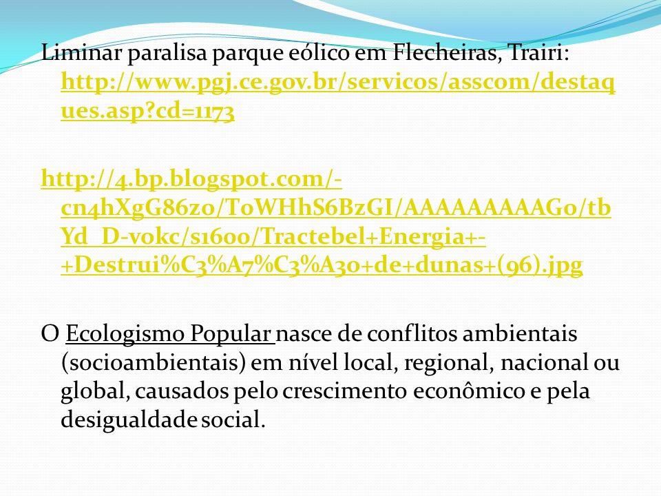 Liminar paralisa parque eólico em Flecheiras, Trairi: http://www. pgj
