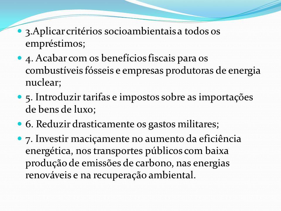 3.Aplicar critérios socioambientais a todos os empréstimos;