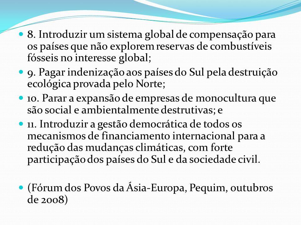 8. Introduzir um sistema global de compensação para os países que não explorem reservas de combustíveis fósseis no interesse global;