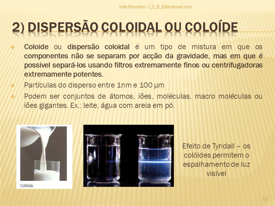 2) Dispersão coloidal ou coloíde