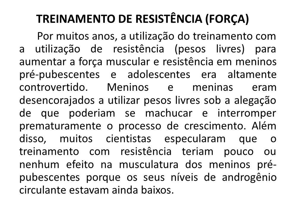 TREINAMENTO DE RESISTÊNCIA (FORÇA)