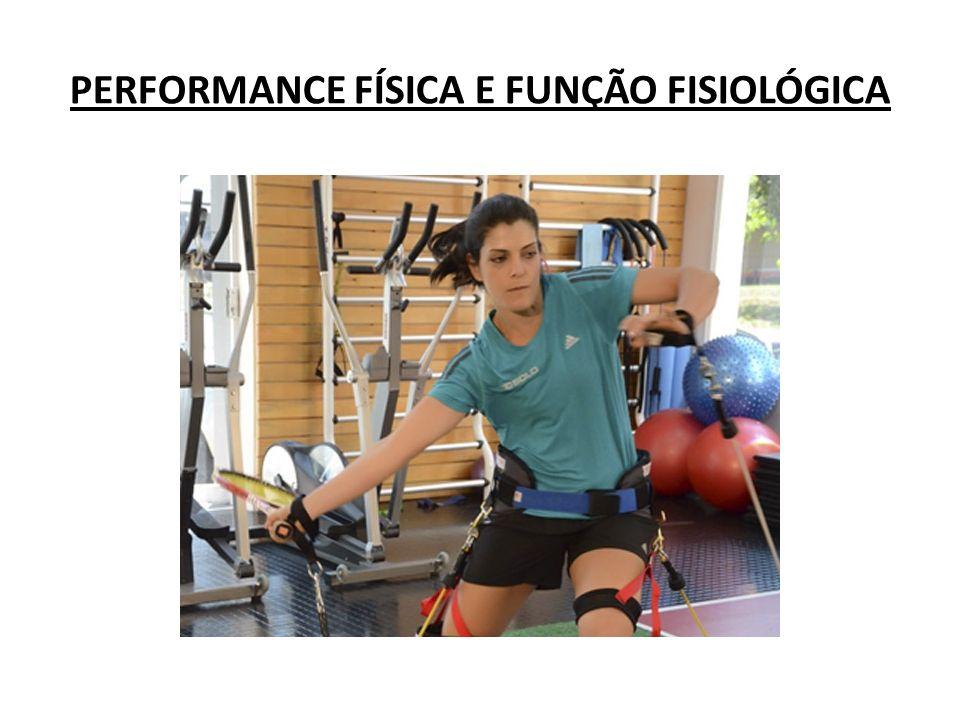 PERFORMANCE FÍSICA E FUNÇÃO FISIOLÓGICA