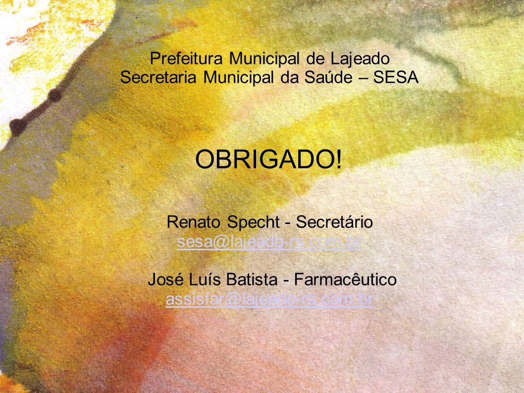 OBRIGADO! Prefeitura Municipal de Lajeado