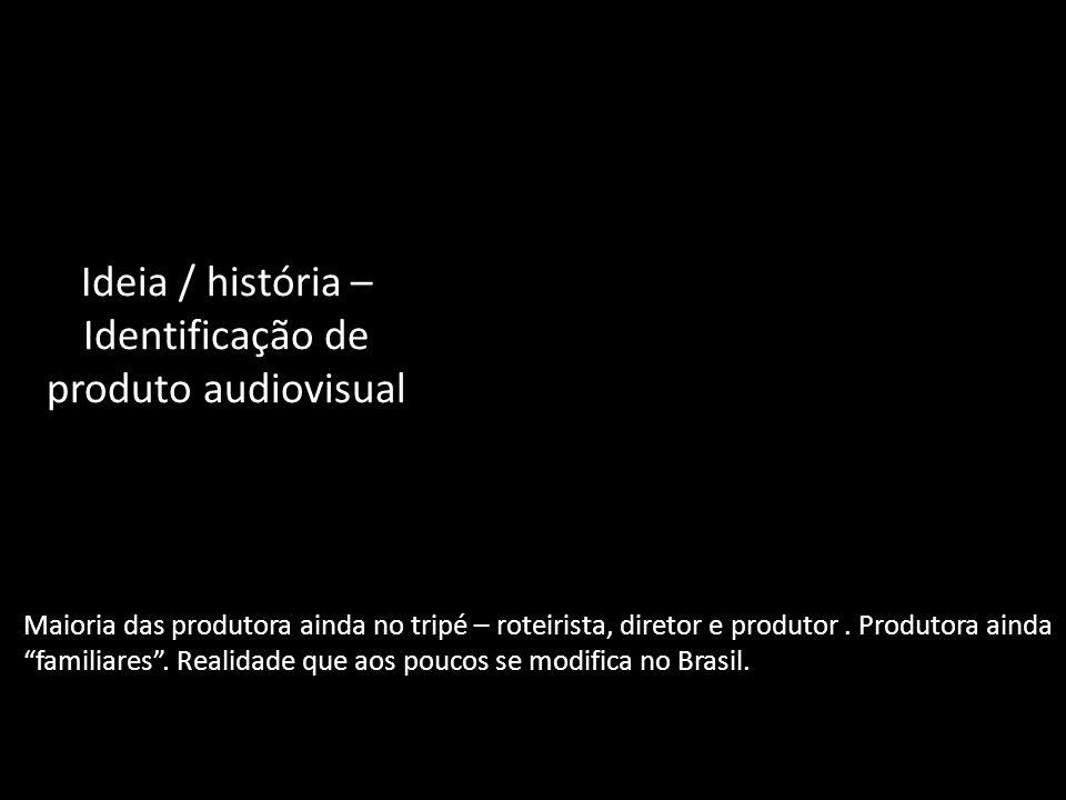 Ideia / história – Identificação de produto audiovisual