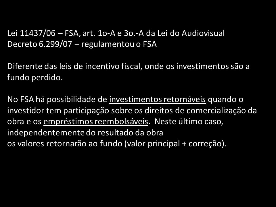 Lei 11437/06 – FSA, art. 1o-A e 3o.-A da Lei do Audiovisual