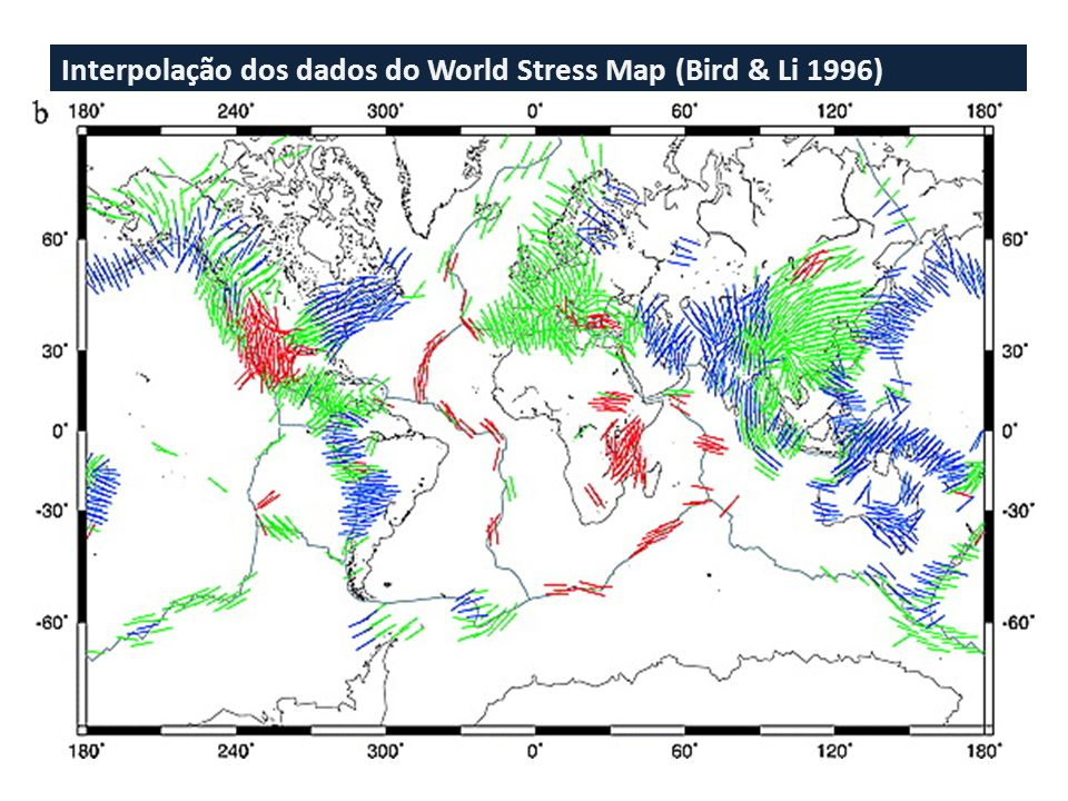 Interpolação dos dados do World Stress Map (Bird & Li 1996)