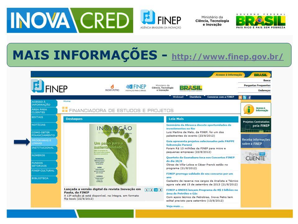 MAIS INFORMAÇÕES - http://www.finep.gov.br/