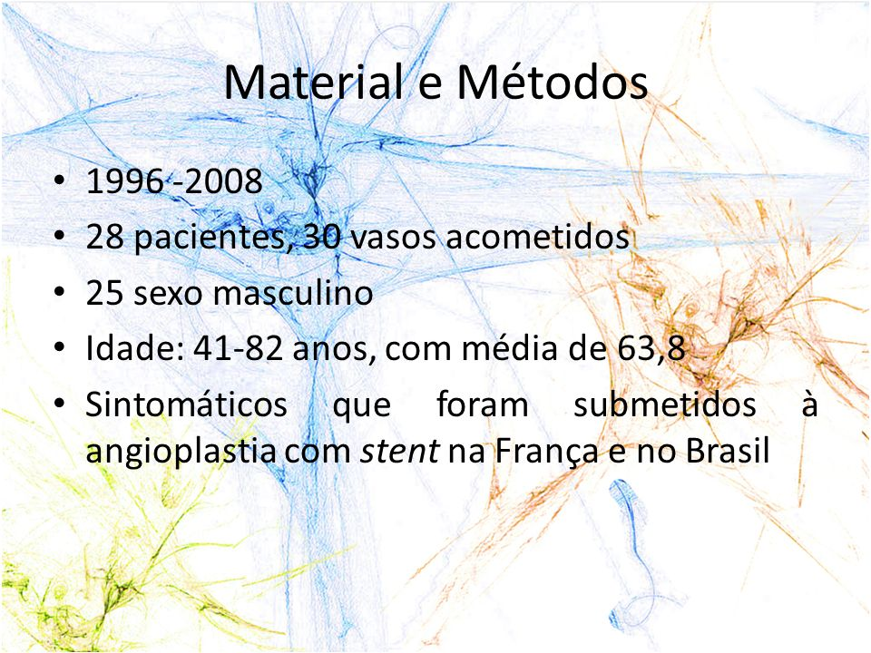 Material e Métodos 1996 -2008 28 pacientes, 30 vasos acometidos
