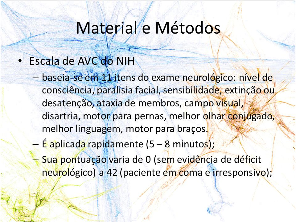 Material e Métodos Escala de AVC do NIH