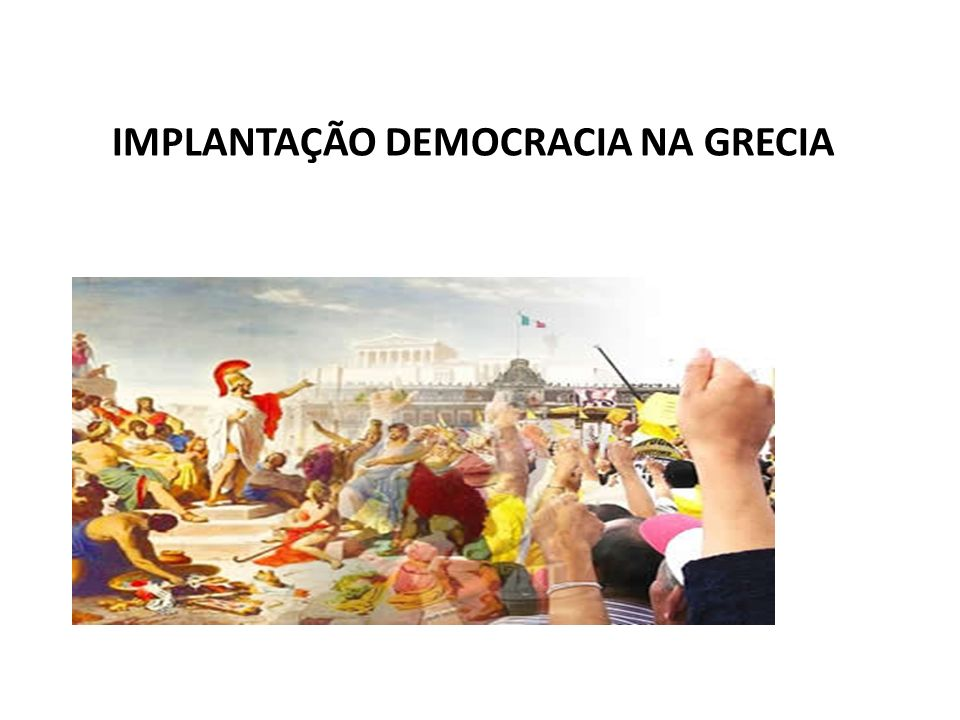 IMPLANTAÇÃO DEMOCRACIA NA GRECIA