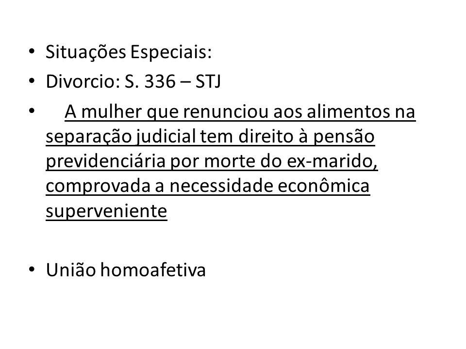 Situações Especiais: Divorcio: S. 336 – STJ.