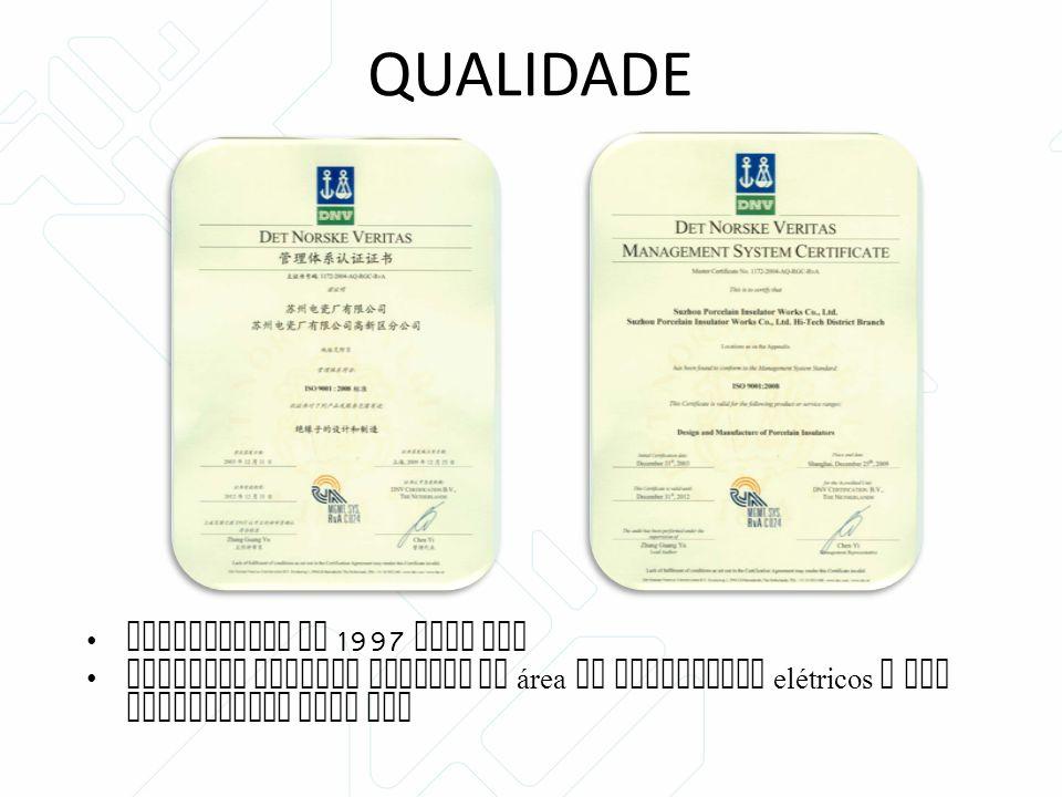 QUALIDADE Certificada em 1997 pela DNV