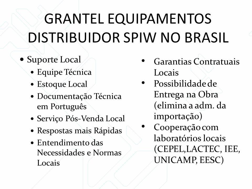 GRANTEL EQUIPAMENTOS DISTRIBUIDOR SPIW NO BRASIL