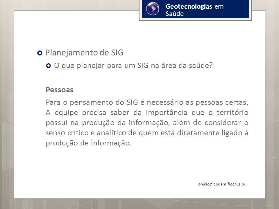 Planejamento de SIG O que planejar para um SIG na área da saúde