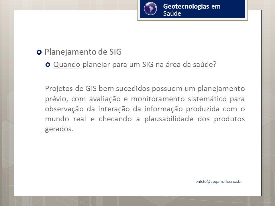 Planejamento de SIG Quando planejar para um SIG na área da saúde