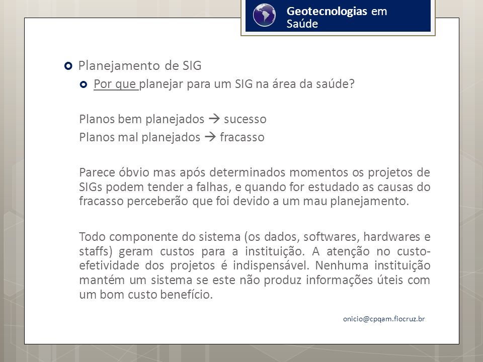 Planejamento de SIG Por que planejar para um SIG na área da saúde