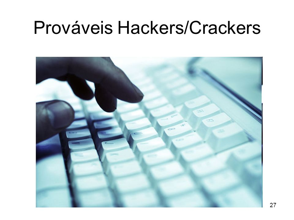 Prováveis Hackers/Crackers