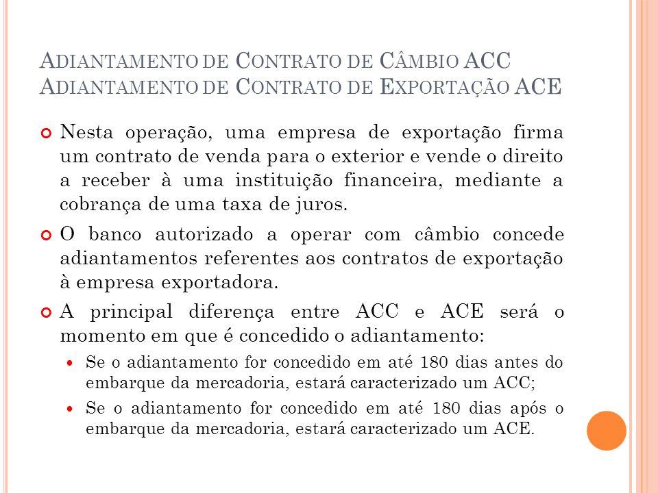 Adiantamento de Contrato de Câmbio ACC Adiantamento de Contrato de Exportação ACE