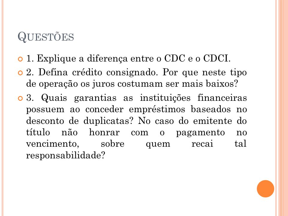Questões 1. Explique a diferença entre o CDC e o CDCI.