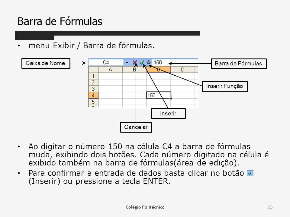Barra de Fórmulas menu Exibir / Barra de fórmulas.
