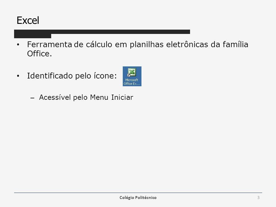 Excel Ferramenta de cálculo em planilhas eletrônicas da família Office. Identificado pelo ícone: Acessível pelo Menu Iniciar.