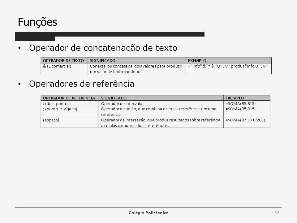 Funções Operador de concatenação de texto Operadores de referência