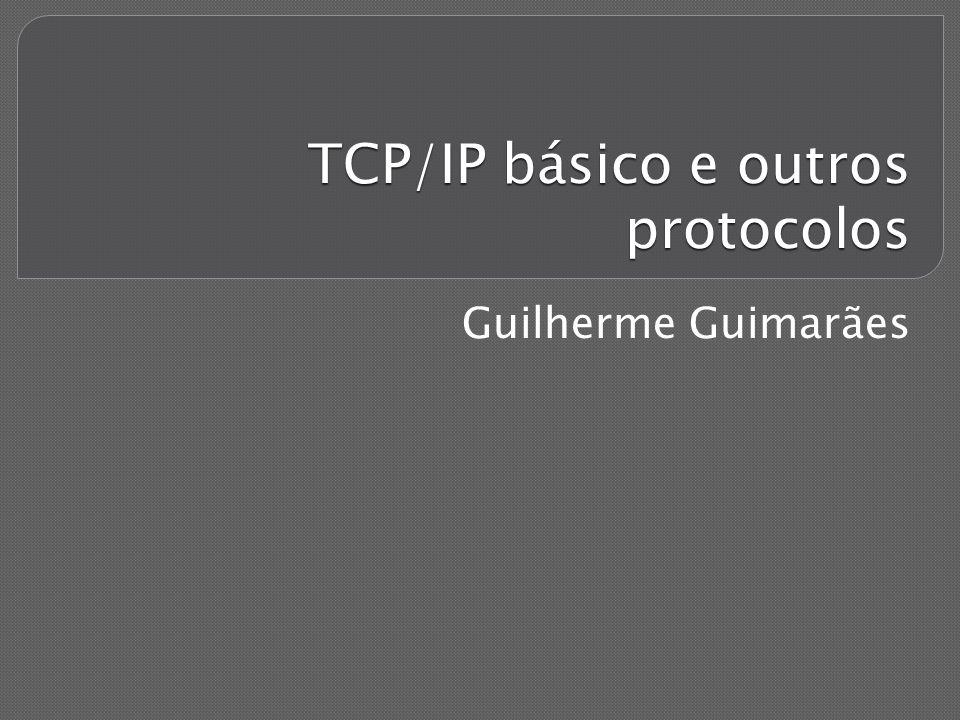 TCP/IP básico e outros protocolos