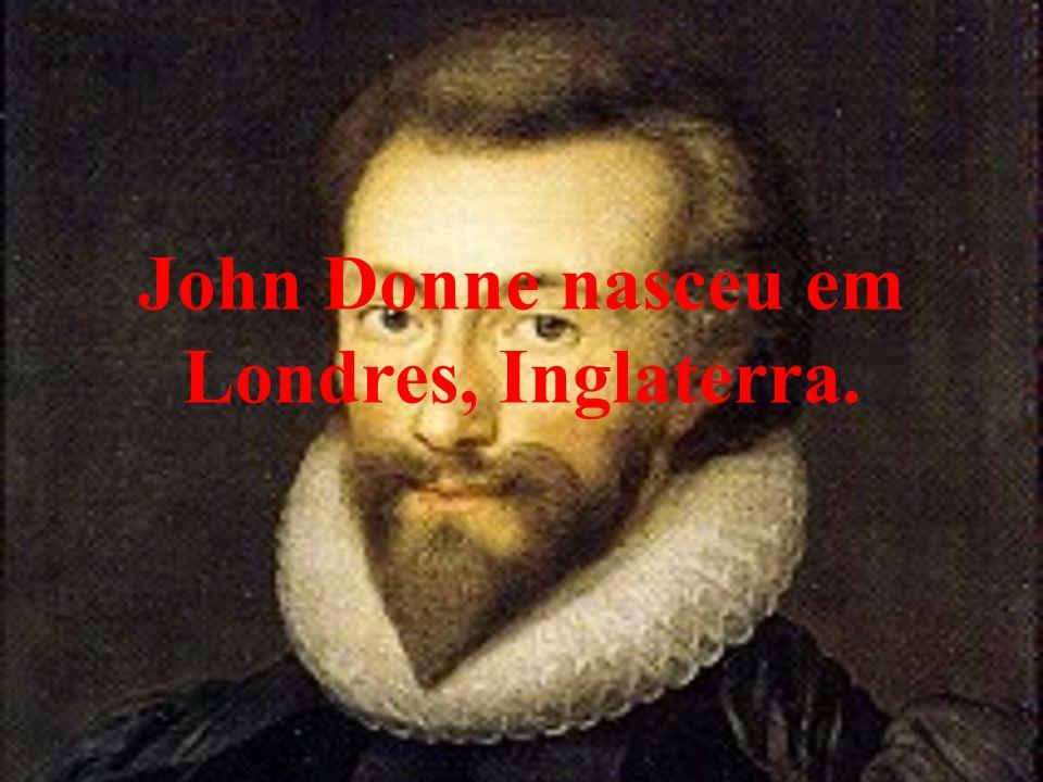 John Donne nasceu em Londres, Inglaterra.