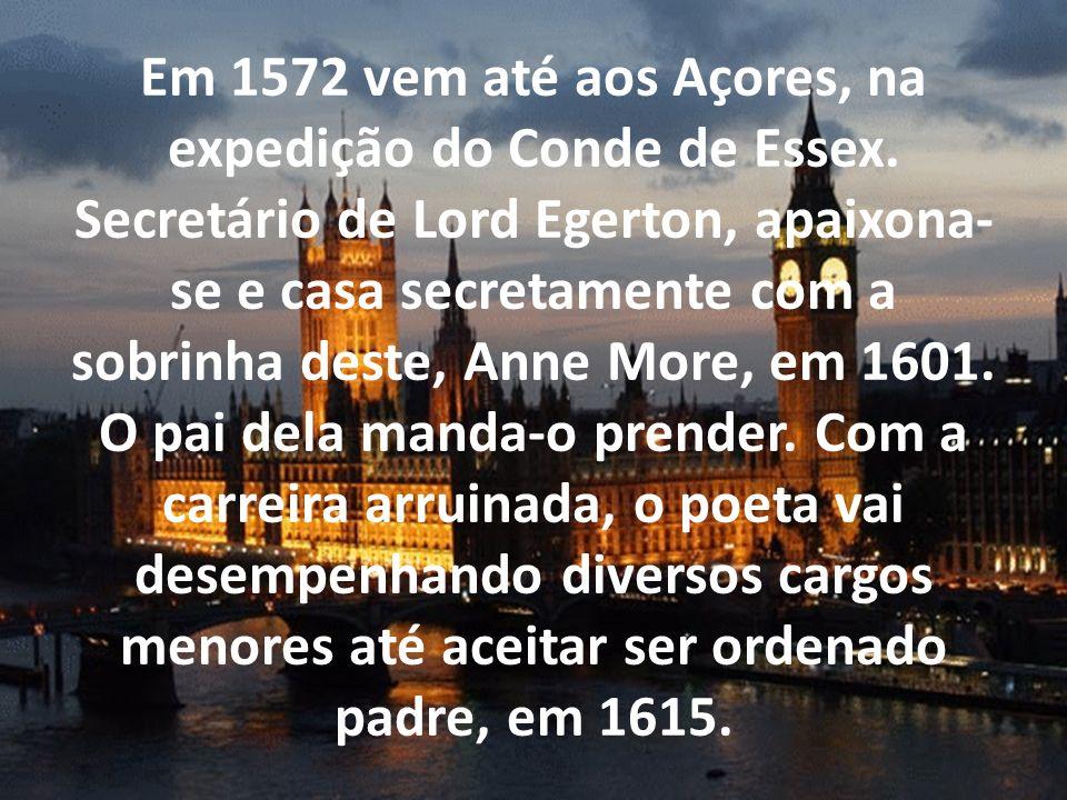 Em 1572 vem até aos Açores, na expedição do Conde de Essex