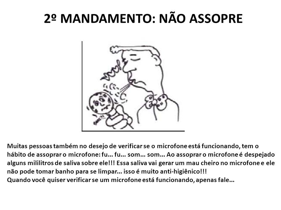 2º MANDAMENTO: NÃO ASSOPRE